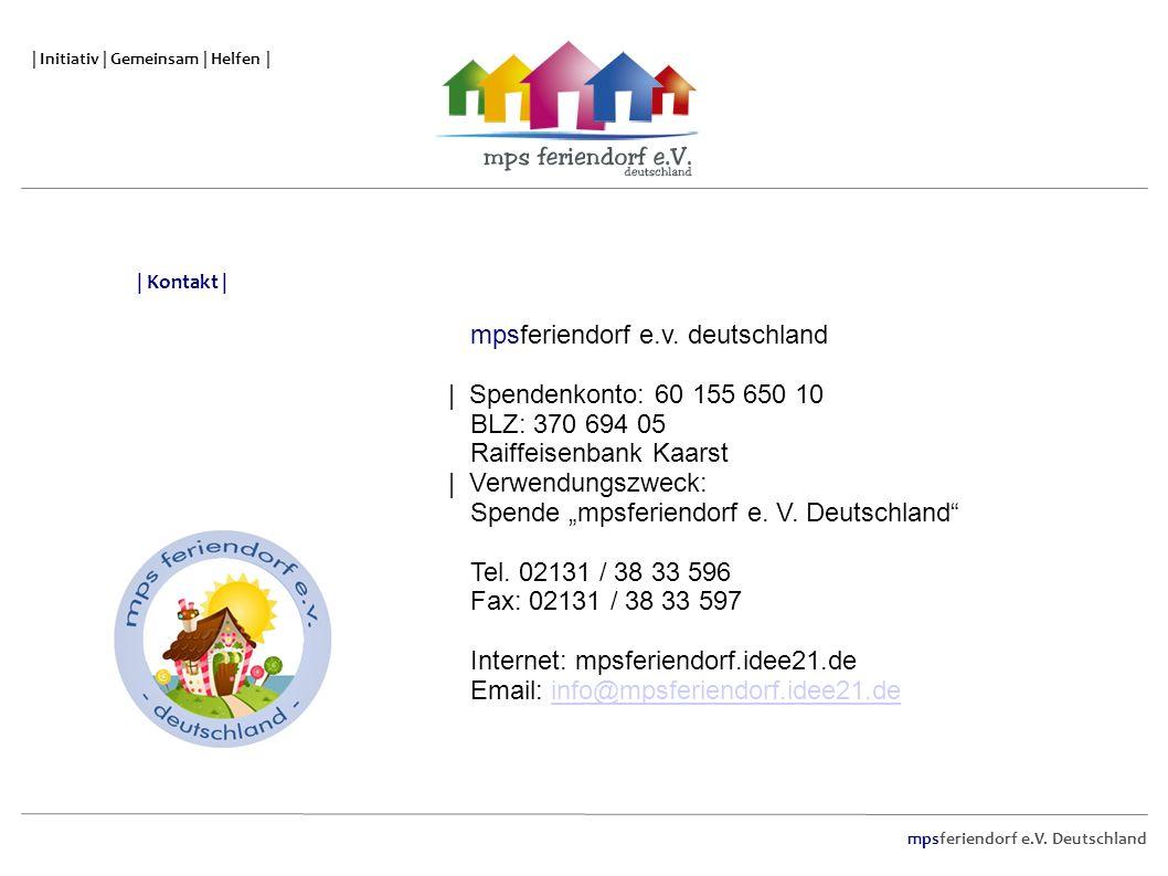 mpsferiendorf e.V. Deutschland | Initiativ | Gemeinsam | Helfen | mpsferiendorf e.v. deutschland | Spendenkonto: 60 155 650 10 BLZ: 370 694 05 Raiffei