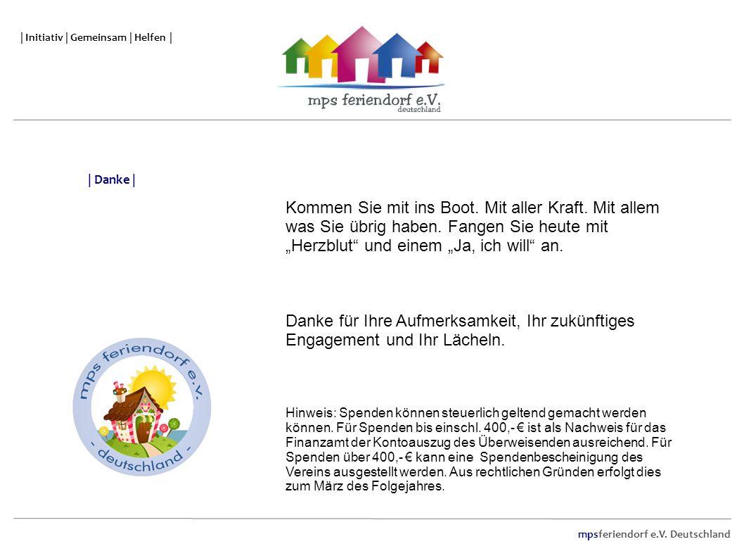 mpsferiendorf e.V. Deutschland | Initiativ | Gemeinsam | Helfen | Kommen Sie mit ins Boot. Mit aller Kraft. Mit allem was Sie übrig haben. Fangen Sie