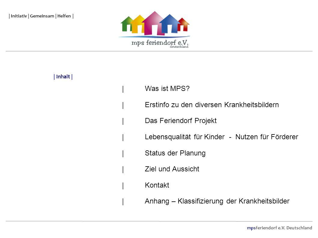 mpsferiendorf e.V. Deutschland | Initiativ | Gemeinsam | Helfen | |Was ist MPS? | Erstinfo zu den diversen Krankheitsbildern | Das Feriendorf Projekt
