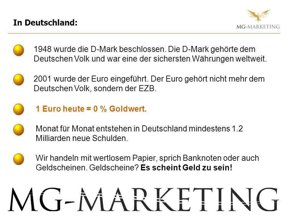 1948 wurde die D-Mark beschlossen. Die D-Mark gehörte dem Deutschen Volk und war eine der sichersten Währungen weltweit. 2001 wurde der Euro eingeführ