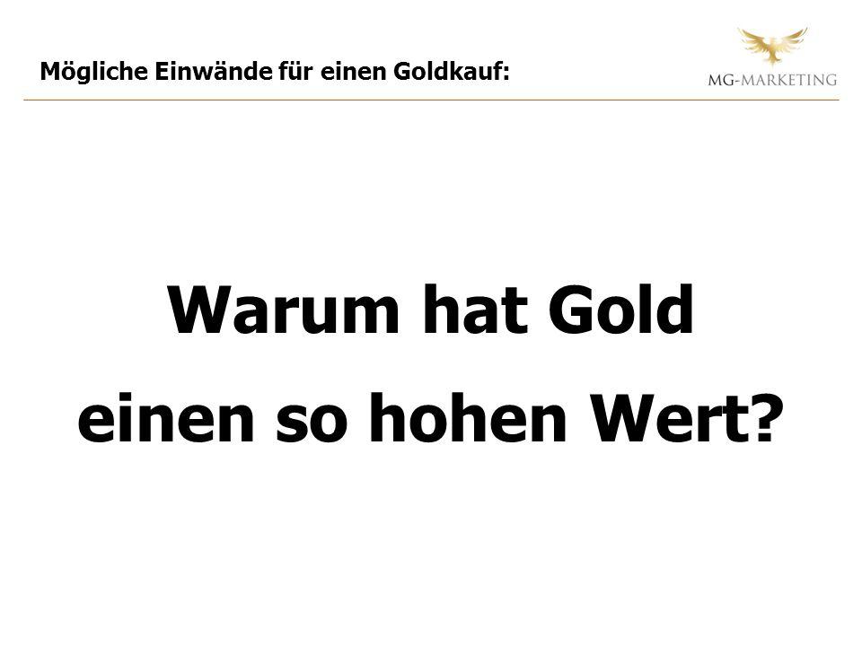 Mögliche Einwände für einen Goldkauf: Warum hat Gold einen so hohen Wert?