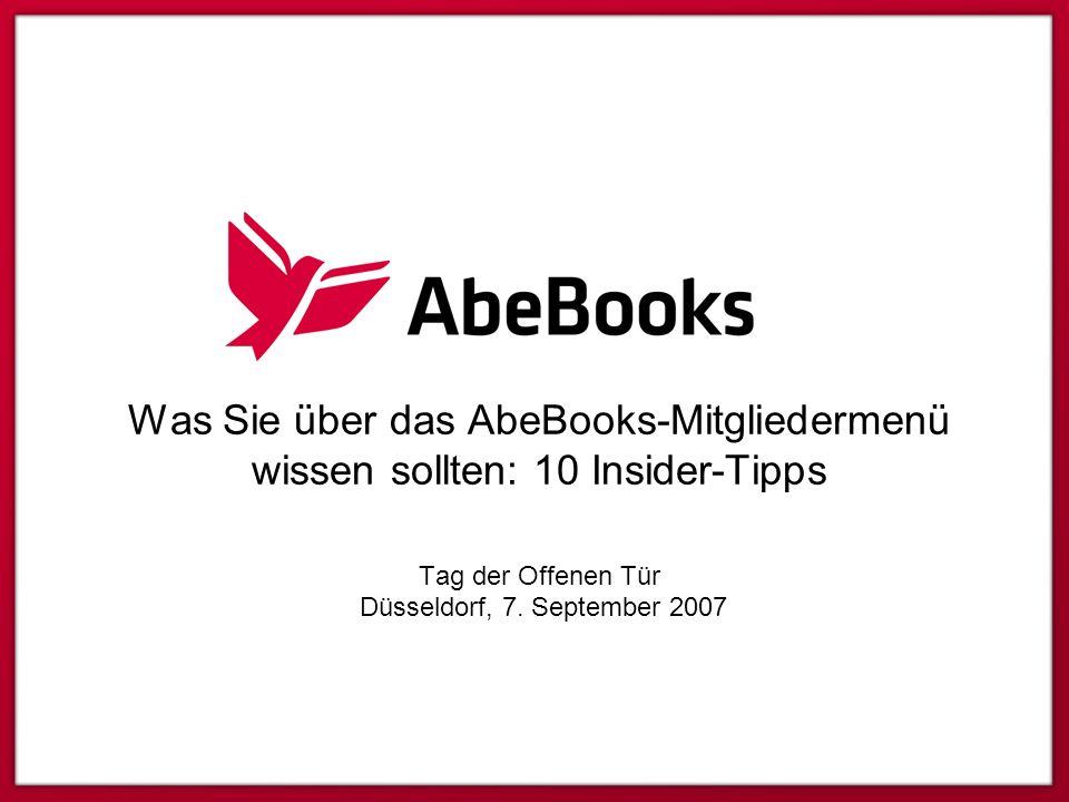 Was Sie über das AbeBooks-Mitgliedermenü wissen sollten: 10 Insider-Tipps Tag der Offenen Tür Düsseldorf, 7.