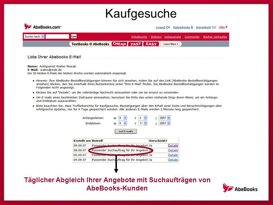 Kaufgesuche Täglicher Abgleich Ihrer Angebote mit Suchaufträgen von AbeBooks-Kunden
