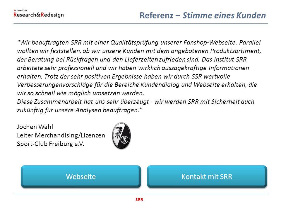 SRR Referenz – Stimme eines Kunden Wir beauftragten SRR mit einer Qualitätsprüfung unserer Fanshop-Webseite.