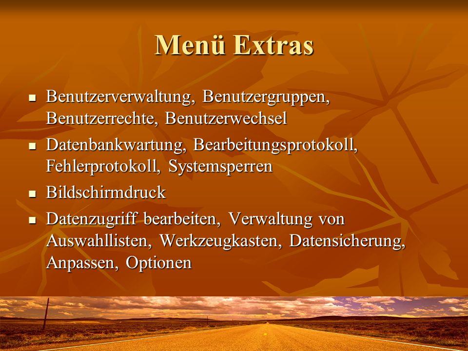 Menü Extras Benutzerverwaltung, Benutzergruppen, Benutzerrechte, Benutzerwechsel Benutzerverwaltung, Benutzergruppen, Benutzerrechte, Benutzerwechsel