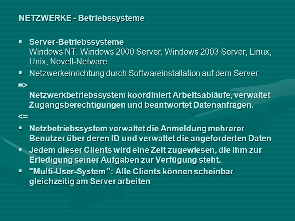 NETZWERKE - Betriebssysteme Server-Betriebssysteme Windows NT, Windows 2000 Server, Windows 2003 Server, Linux, Unix, Novell-Netware Server-Betriebssy