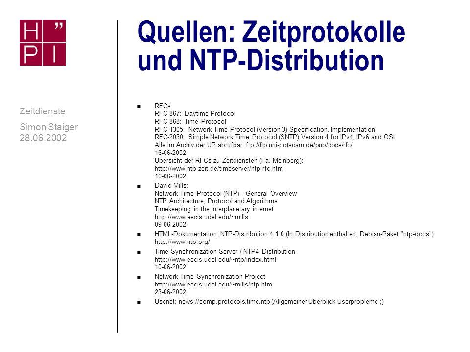 Simon Staiger 28.06.2002 Zeitdienste Quellen: Zeit und Computer n eCE-thema/eCE-risk: Sommerzeit-Umstellung Hinweise zur Korrektur der falschen Umstellung unter 95/NT http://www.dbai.tuwien.ac.at/marchives/ece/0596.html 09-06-2002