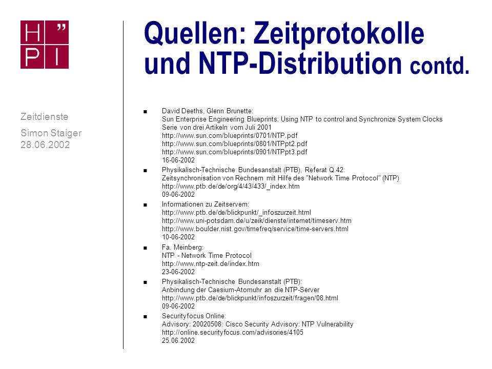 Simon Staiger 28.06.2002 Zeitdienste Quellen: Zeitprotokolle und NTP-Distribution n RFCs RFC-867: Daytime Protocol RFC-868: Time Protocol RFC-1305: Network Time Protocol (Version 3) Specification, Implementation RFC-2030: Simple Network Time Protocol (SNTP) Version 4 for IPv4, IPv6 and OSI Alle im Archiv der UP abrufbar: ftp://ftp.uni-potsdam.de/pub/docs/rfc/ 16-06-2002 Übersicht der RFCs zu Zeitdiensten (Fa.