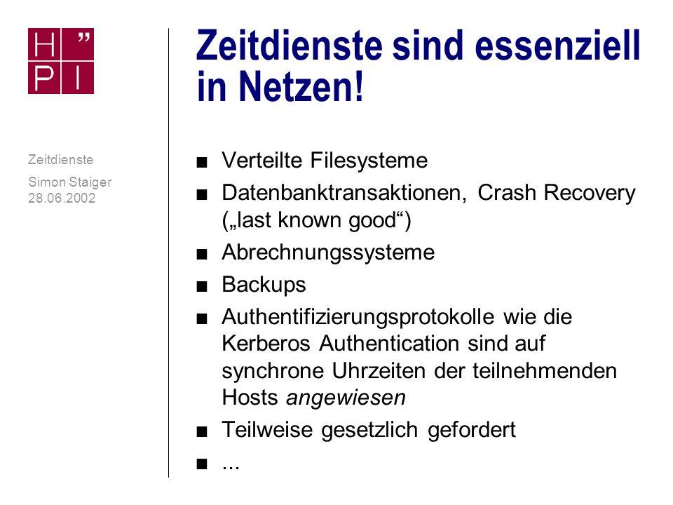 Simon Staiger 28.06.2002 Zeitdienste Notwendigkeit von Zeitdiensten contd.