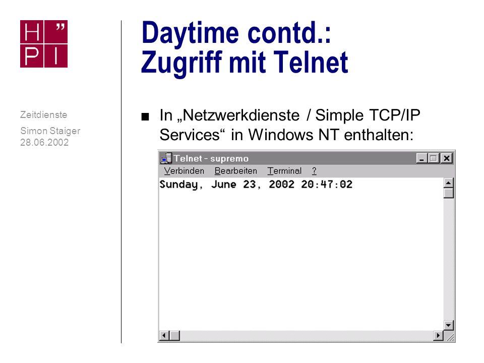 Simon Staiger 28.06.2002 Zeitdienste Daytime n Kein Protokoll zur Synchronisierung n J.