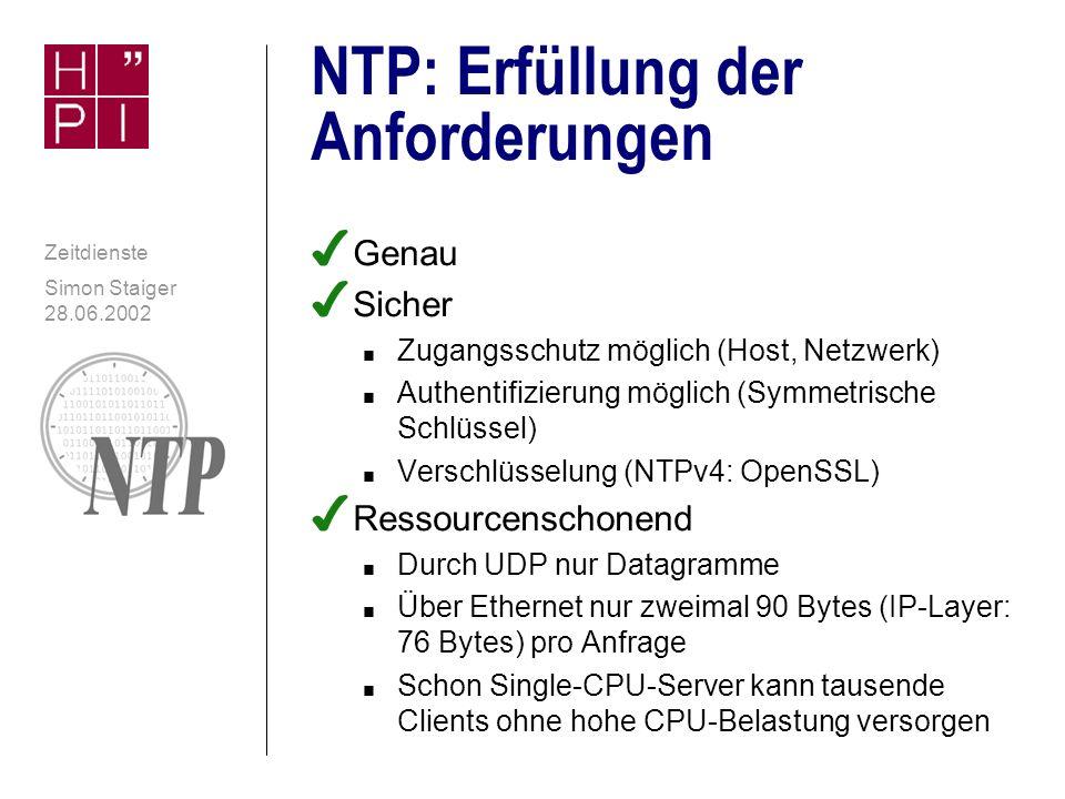 Simon Staiger 28.06.2002 Zeitdienste Aktuell: Sicherheitslücke in NTP-Implementierung n Securityfocus Online vom 08.