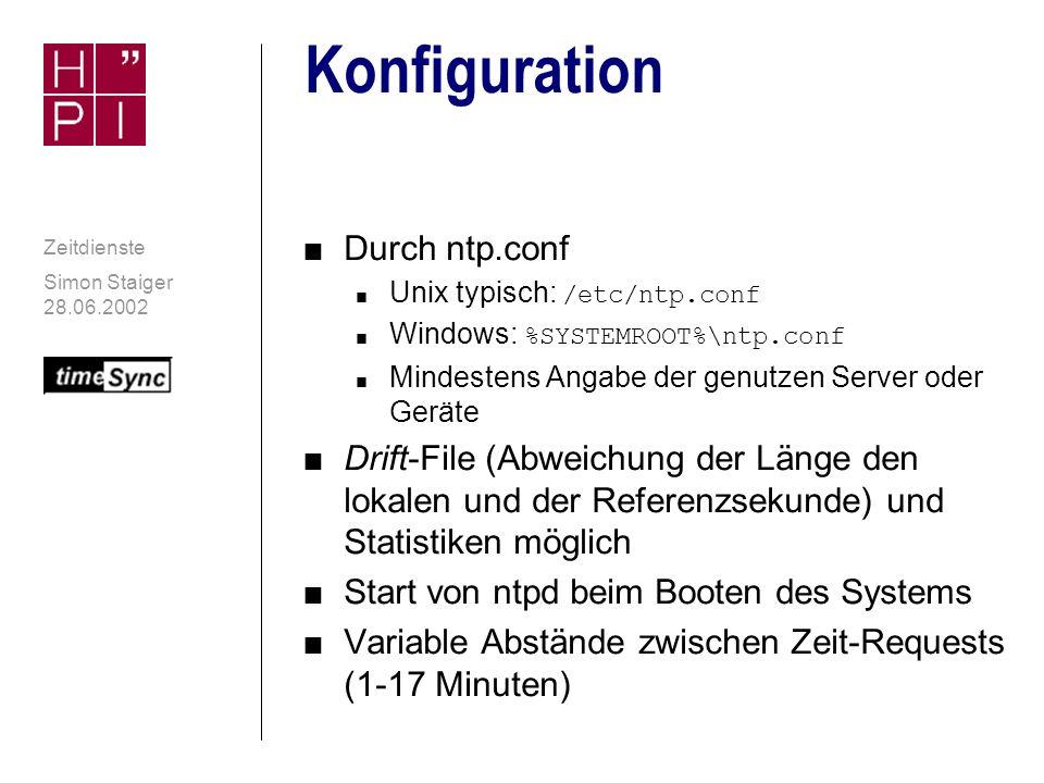 Simon Staiger 28.06.2002 Zeitdienste Wichtigste Programme der Distribution n ntpd - NTP-Daemon (Server und Client) n ntpq - Standard-Abfragen (via UDP) n ntpdc - Abfragen und Einstellen (Konsole) n ntptrace - Rückverfolgung der NTP- Hierarchie bis Stratum 1 n tickadj - Auslesen und Schreiben von Kernel-Zeitvariablen n ntp-genkeys - Schlüsselgenerierung zur Nutzung der Sicherheitsfeatures n Achtung: vor Version 4 wurde teilweise xntpXXX als Name benutzt!