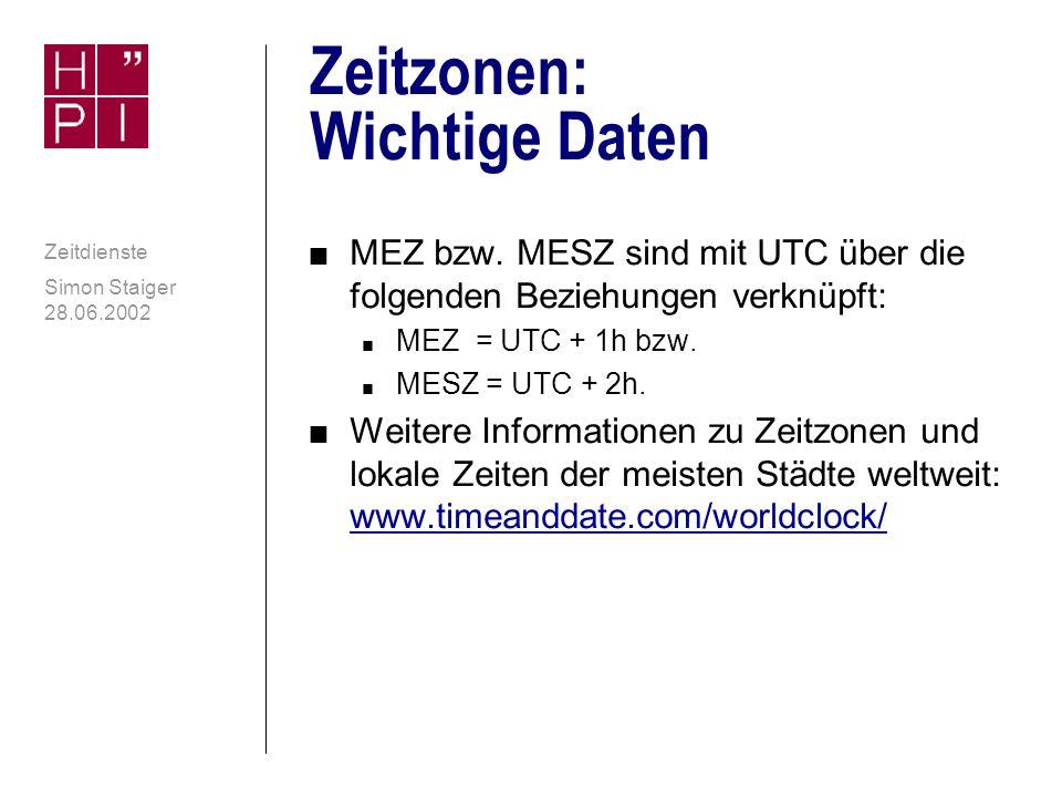 Simon Staiger 28.06.2002 Zeitdienste Lokale Zeitzonen n Computersysteme nutzen zur Synchronisation i.d.R.