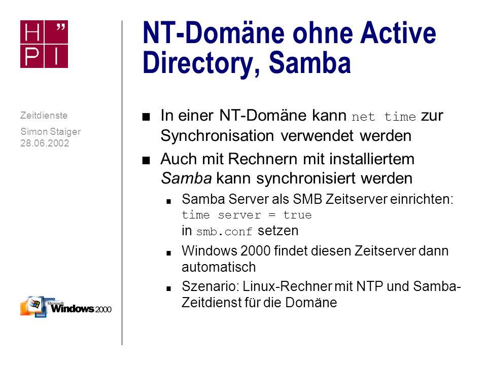 Simon Staiger 28.06.2002 Zeitdienste Eingebautes net time im Windows-Netz contd.
