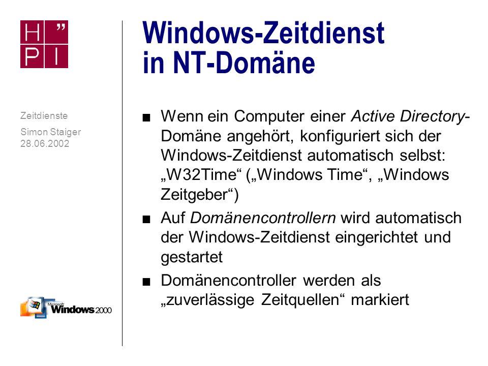 Simon Staiger 28.06.2002 Zeitdienste NT-Domäne ohne Active Directory, Samba In einer NT-Domäne kann net time zur Synchronisation verwendet werden n Auch mit Rechnern mit installiertem Samba kann synchronisiert werden Samba Server als SMB Zeitserver einrichten: time server = true in smb.conf setzen n Windows 2000 findet diesen Zeitserver dann automatisch n Szenario: Linux-Rechner mit NTP und Samba- Zeitdienst für die Domäne