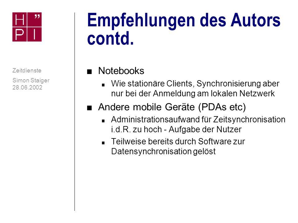 Simon Staiger 28.06.2002 Zeitdienste Empfehlungen des Autors contd.