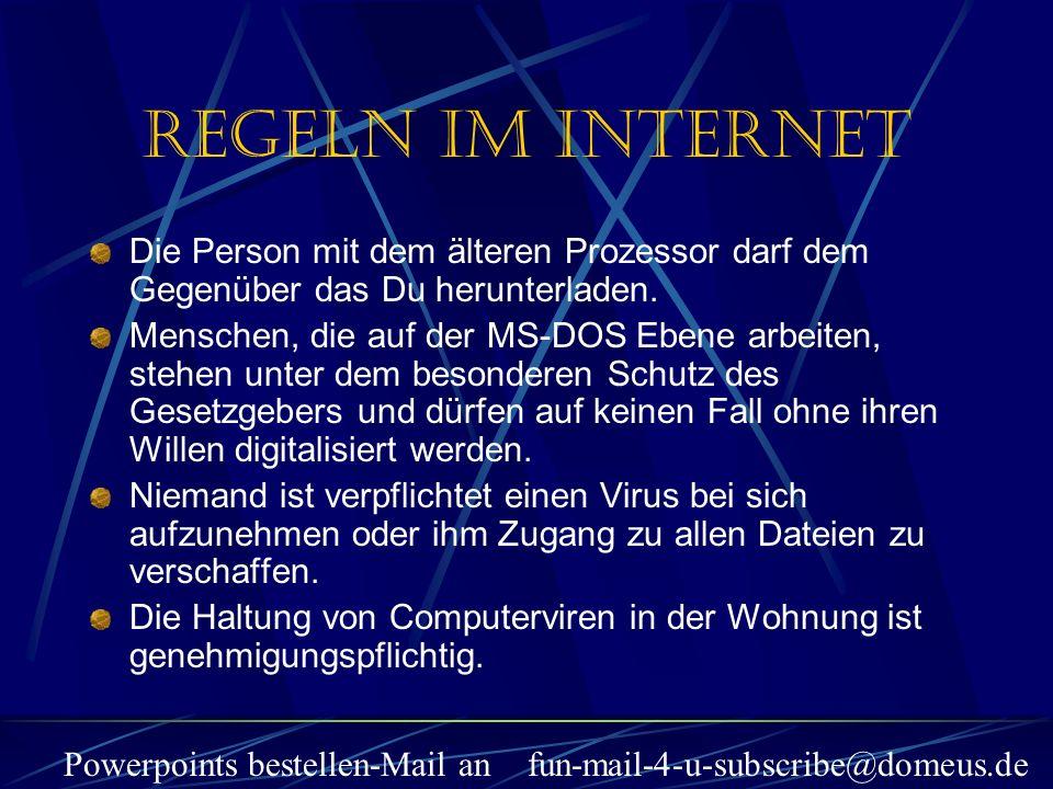 Powerpoints bestellen-Mail an fun-mail-4-u-subscribe@domeus.de Die Person mit dem älteren Prozessor darf dem Gegenüber das Du herunterladen.