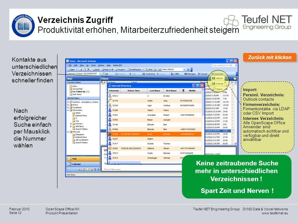 Teufel NET Engineering Group DVND Data & Voice Networks www.teufelnet.eu OpenScape Office MX Produkt Präsentation Seite 12 Februar 2010 Kontakte aus u