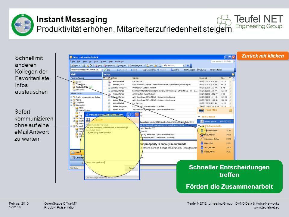 Teufel NET Engineering Group DVND Data & Voice Networks www.teufelnet.eu OpenScape Office MX Produkt Präsentation Seite 16 Februar 2010 Schnell mit an