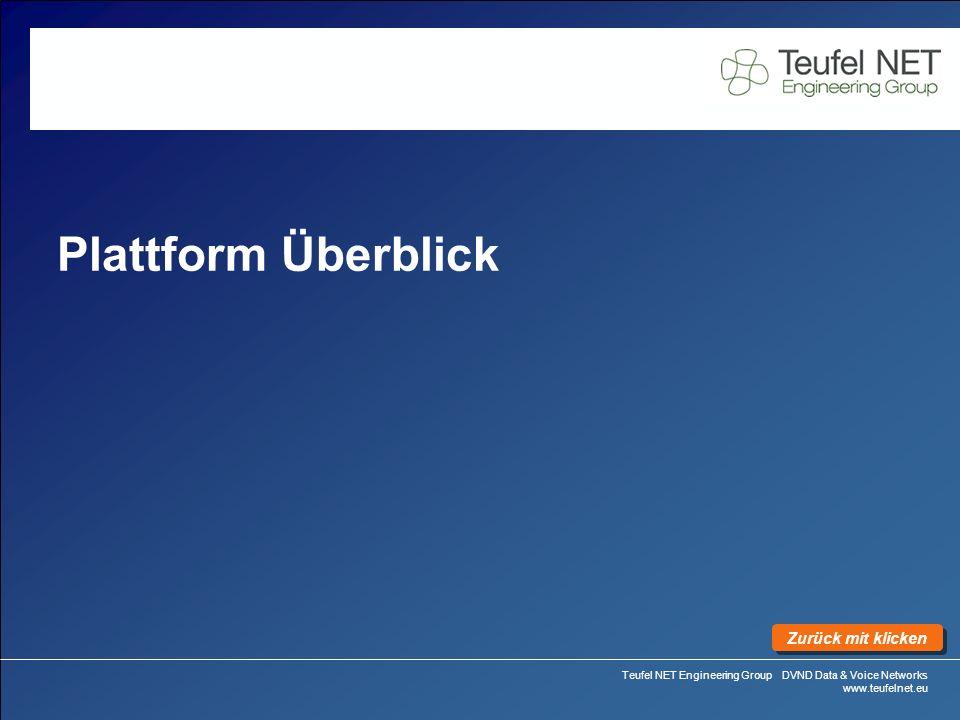 Teufel NET Engineering Group DVND Data & Voice Networks www.teufelnet.eu Plattform Überblick Zurück mit klicken