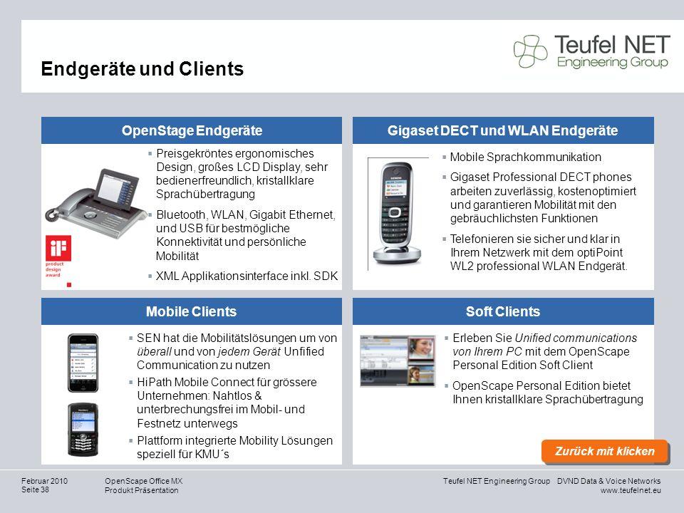 Teufel NET Engineering Group DVND Data & Voice Networks www.teufelnet.eu OpenScape Office MX Produkt Präsentation Seite 38 Februar 2010 Endgeräte und