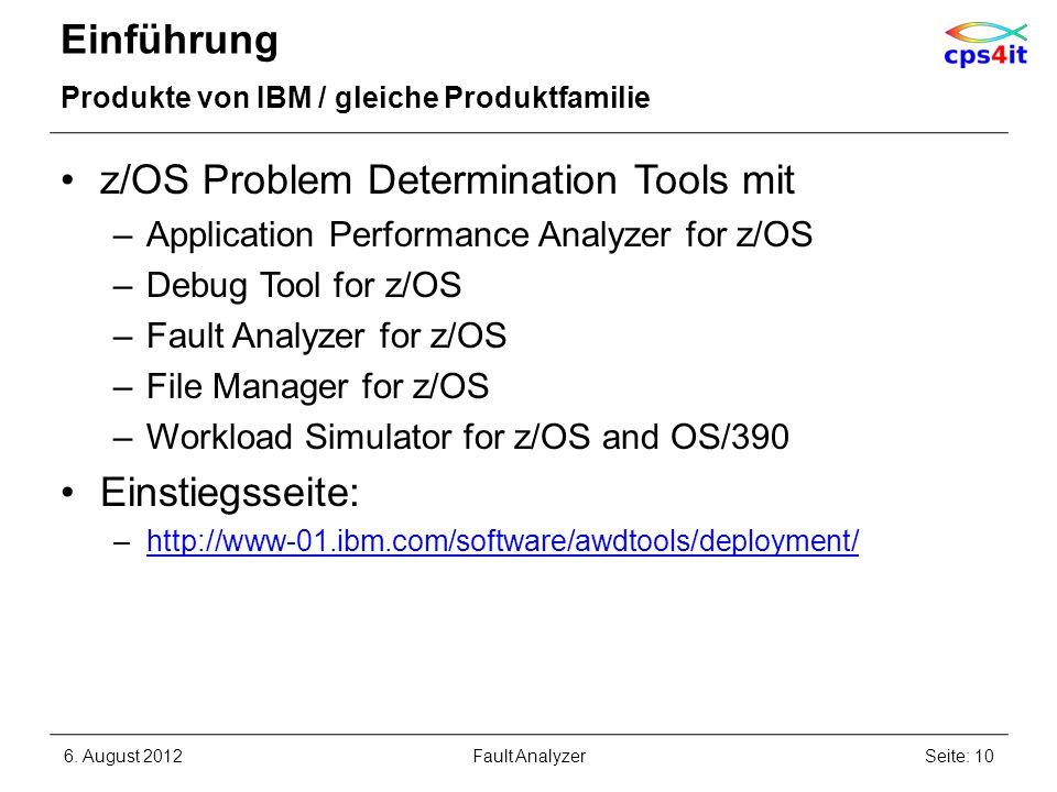 Einführung Produkte von IBM / gleiche Produktfamilie z/OS Problem Determination Tools mit –Application Performance Analyzer for z/OS –Debug Tool for z