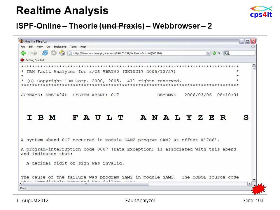 Realtime Analysis ISPF-Online – Theorie (und Praxis) – Webbrowser – 2 6. August 2012Seite: 103Fault Analyzer