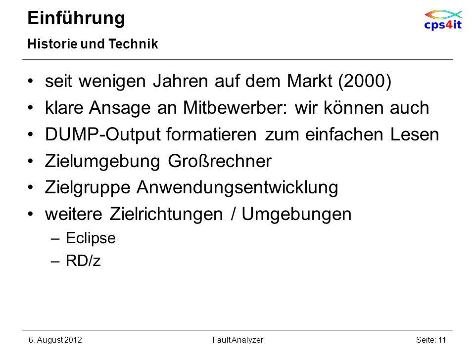 Einführung Historie und Technik seit wenigen Jahren auf dem Markt (2000) klare Ansage an Mitbewerber: wir können auch DUMP-Output formatieren zum einf