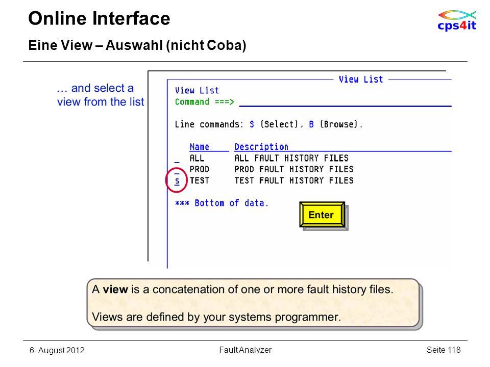 Online Interface Eine View – Auswahl (nicht Coba) 6. August 2012Seite 118Fault Analyzer