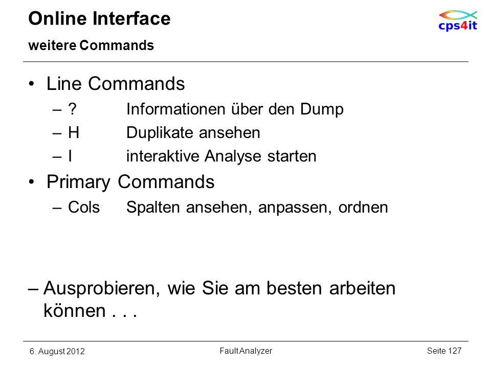 Online Interface weitere Commands Line Commands –?Informationen über den Dump –HDuplikate ansehen –Iinteraktive Analyse starten Primary Commands –Cols
