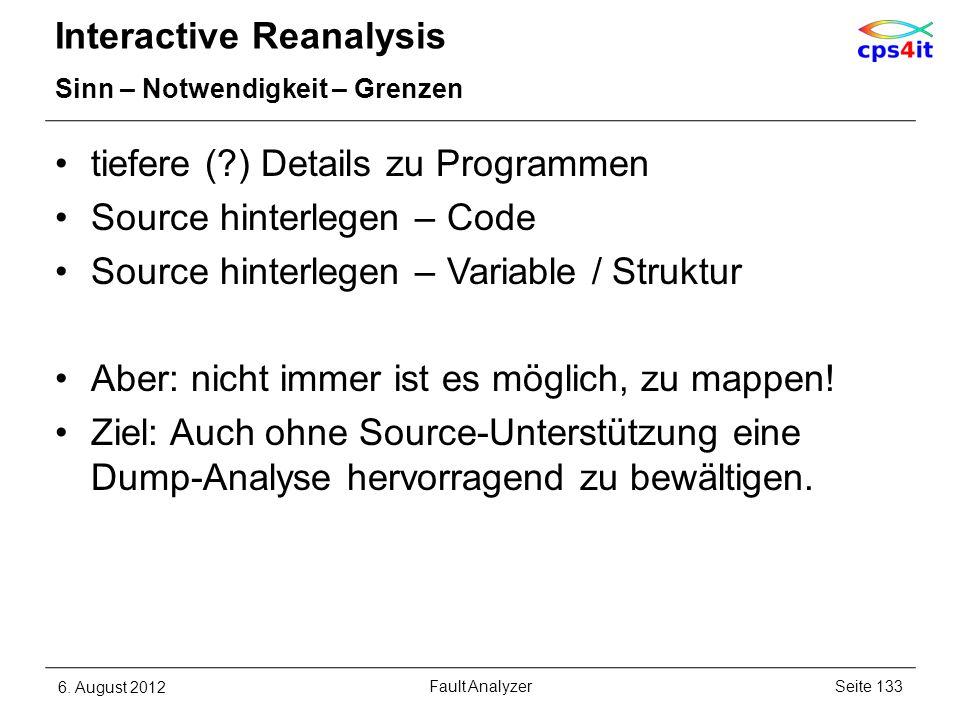 Interactive Reanalysis Sinn – Notwendigkeit – Grenzen tiefere (?) Details zu Programmen Source hinterlegen – Code Source hinterlegen – Variable / Stru