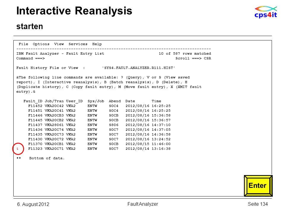 6. August 2012Seite 134Fault Analyzer Interactive Reanalysis starten File Options View Services Help -------------------------------------------------