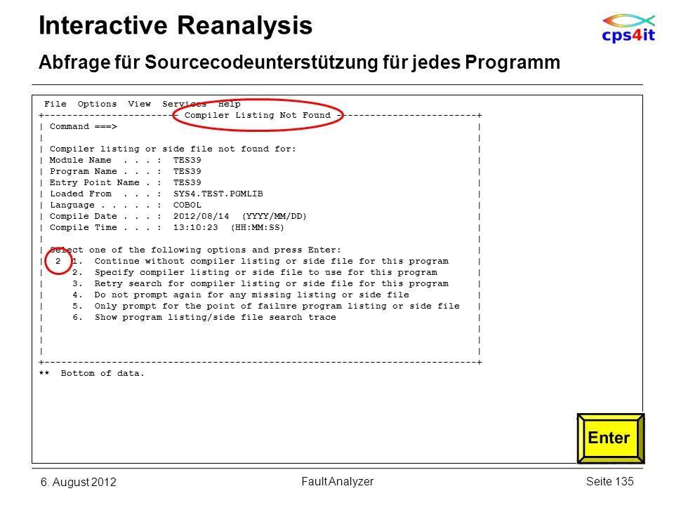 6. August 2012Seite 135Fault Analyzer Interactive Reanalysis Abfrage für Sourcecodeunterstützung für jedes Programm File Options View Services Help +-