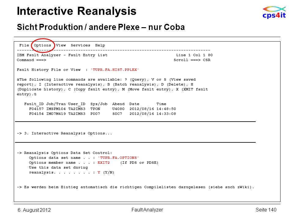 6. August 2012Seite 140Fault Analyzer Interactive Reanalysis Sicht Produktion / andere Plexe – nur Coba File Options View Services Help --------------