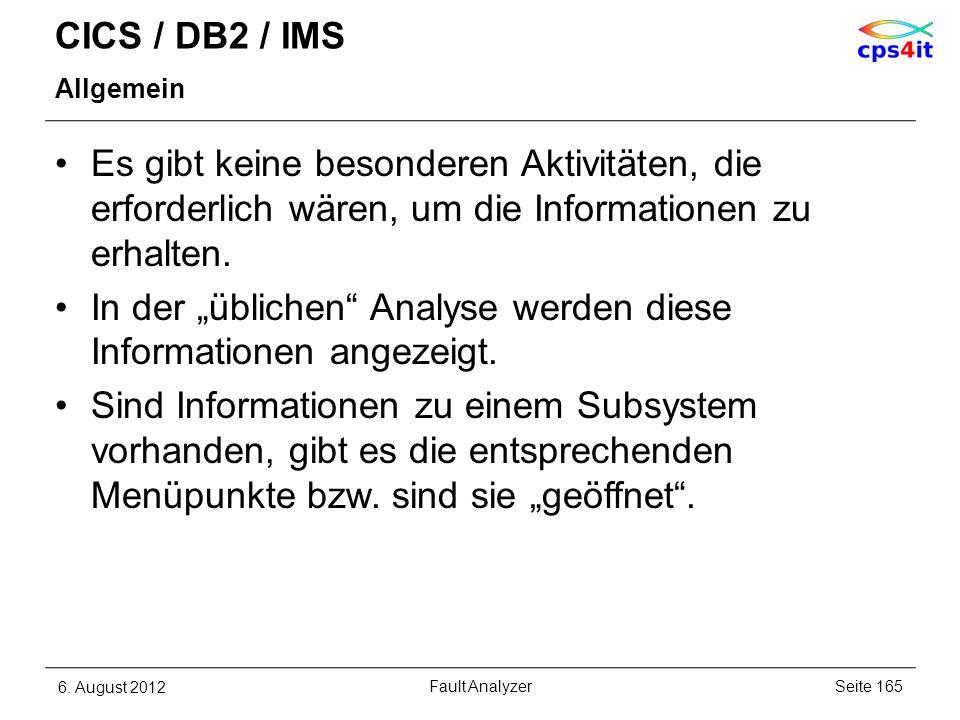 CICS / DB2 / IMS Allgemein Es gibt keine besonderen Aktivitäten, die erforderlich wären, um die Informationen zu erhalten. In der üblichen Analyse wer