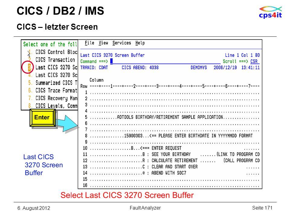 CICS / DB2 / IMS CICS – letzter Screen 6. August 2012Seite 171Fault Analyzer
