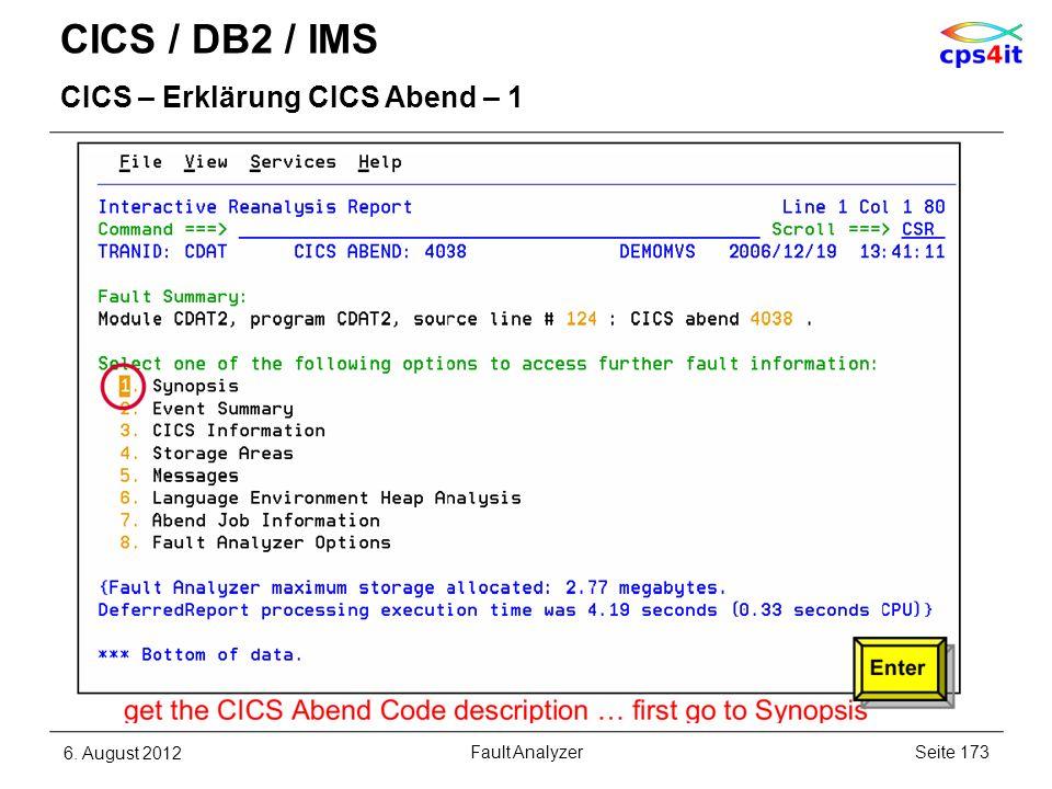 CICS / DB2 / IMS CICS – Erklärung CICS Abend – 1 6. August 2012Seite 173Fault Analyzer