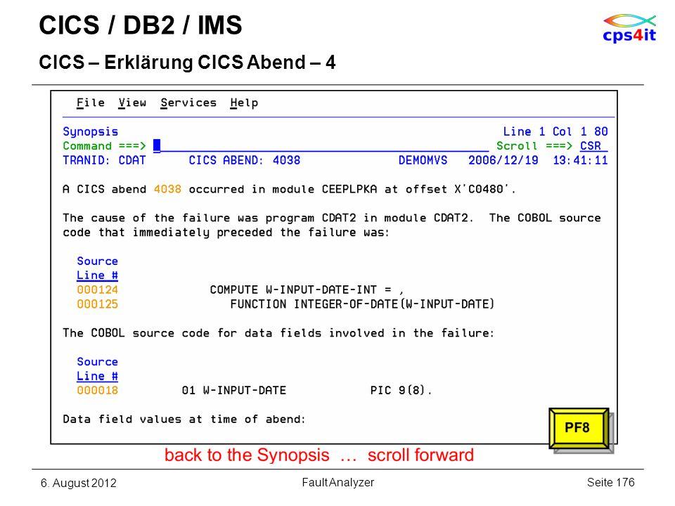CICS / DB2 / IMS CICS – Erklärung CICS Abend – 4 6. August 2012Seite 176Fault Analyzer