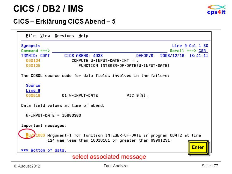 CICS / DB2 / IMS CICS – Erklärung CICS Abend – 5 6. August 2012Seite 177Fault Analyzer