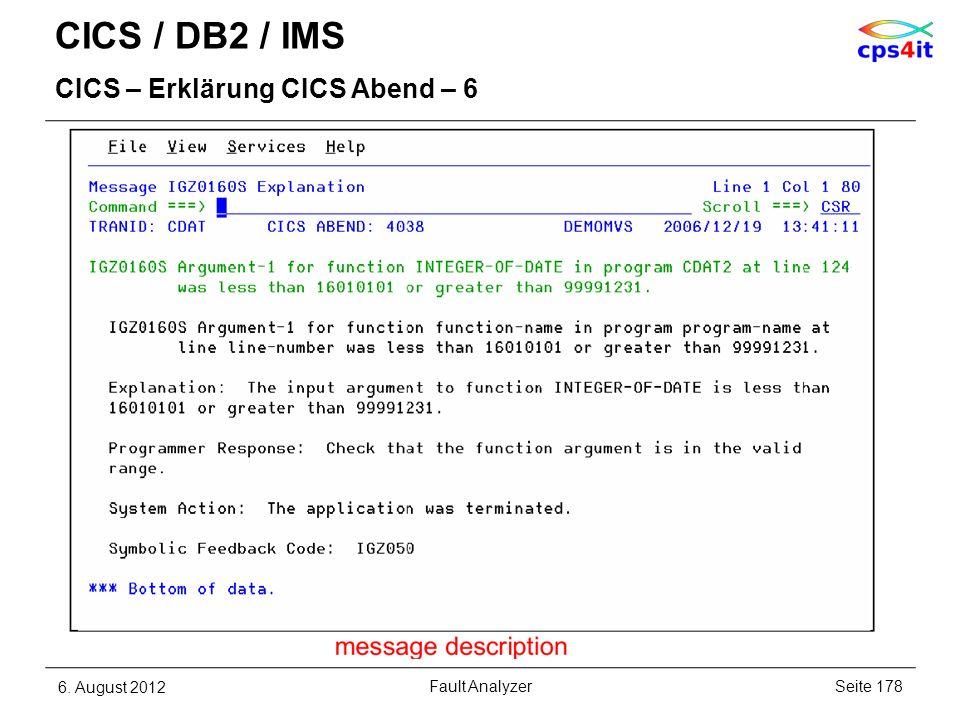 CICS / DB2 / IMS CICS – Erklärung CICS Abend – 6 6. August 2012Seite 178Fault Analyzer