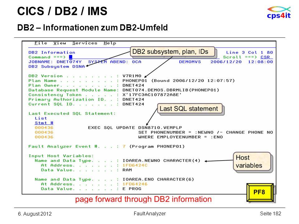 CICS / DB2 / IMS DB2 – Informationen zum DB2-Umfeld 6. August 2012Seite 182Fault Analyzer