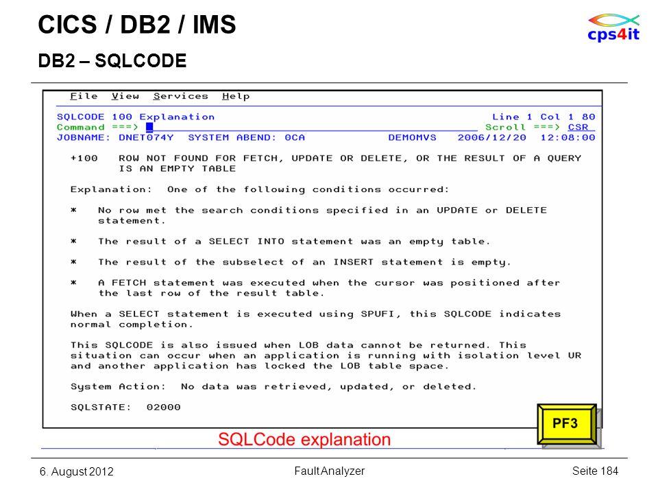 CICS / DB2 / IMS DB2 – SQLCODE 6. August 2012Seite 184Fault Analyzer