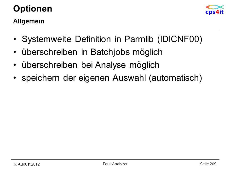 Optionen Allgemein Systemweite Definition in Parmlib (IDICNF00) überschreiben in Batchjobs möglich überschreiben bei Analyse möglich speichern der eig