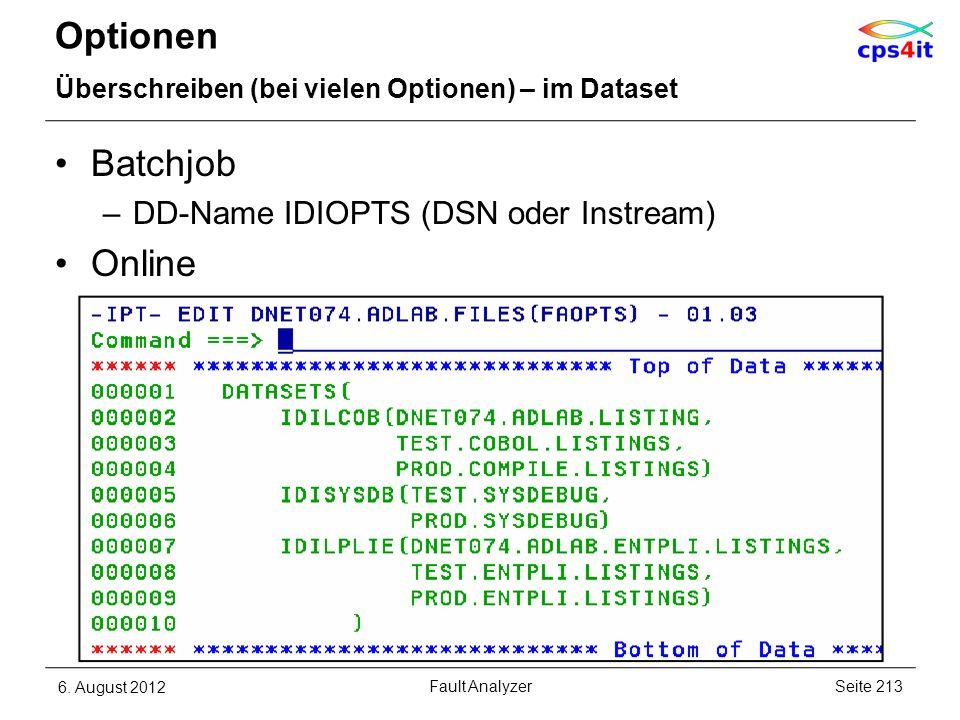 Optionen Überschreiben (bei vielen Optionen) – im Dataset Batchjob –DD-Name IDIOPTS (DSN oder Instream) Online –options panel 6. August 2012Seite 213F