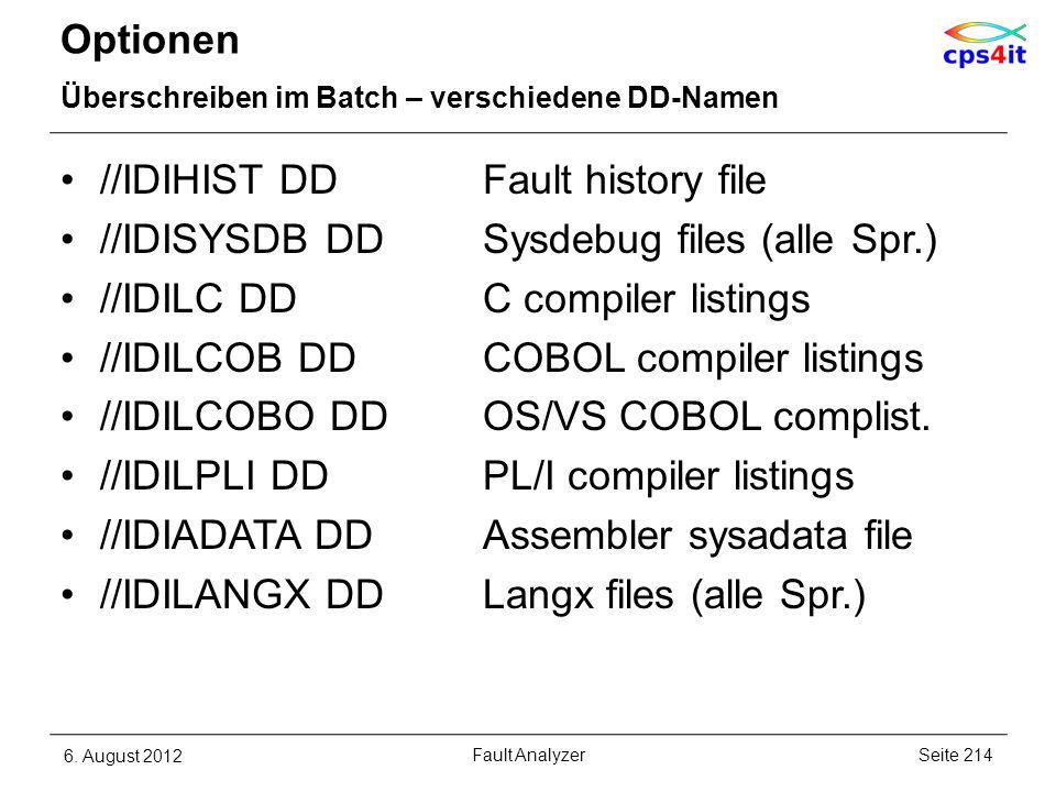 Optionen Überschreiben im Batch – verschiedene DD-Namen //IDIHIST DDFault history file //IDISYSDB DDSysdebug files (alle Spr.) //IDILC DDC compiler li