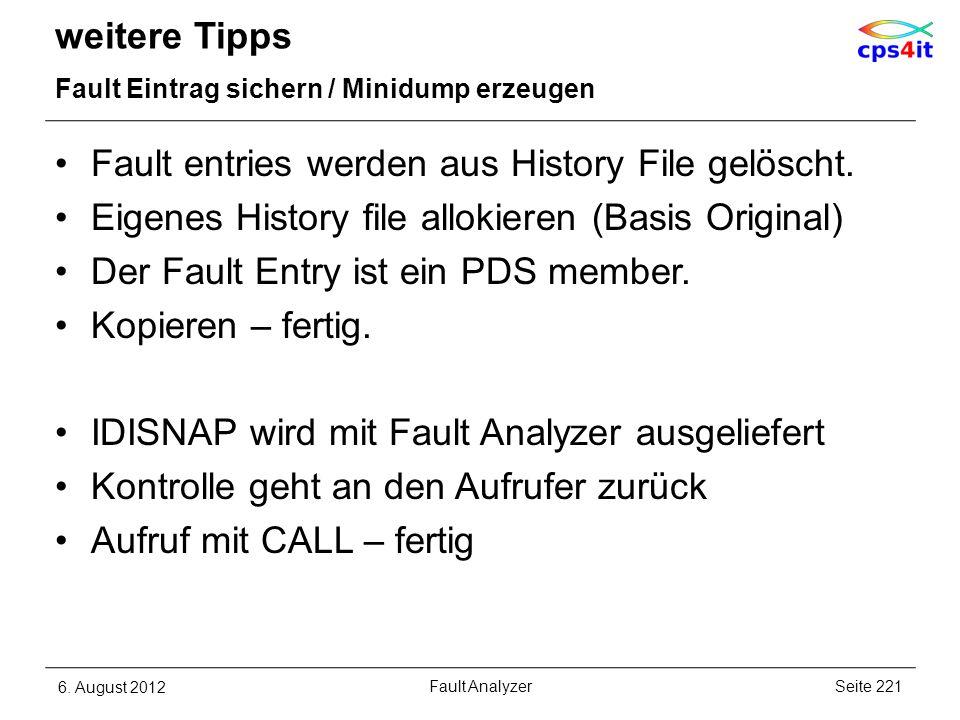 weitere Tipps Fault Eintrag sichern / Minidump erzeugen Fault entries werden aus History File gelöscht. Eigenes History file allokieren (Basis Origina
