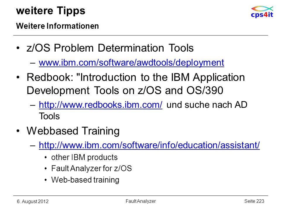 weitere Tipps Weitere Informationen z/OS Problem Determination Tools –www.ibm.com/software/awdtools/deploymentwww.ibm.com/software/awdtools/deployment