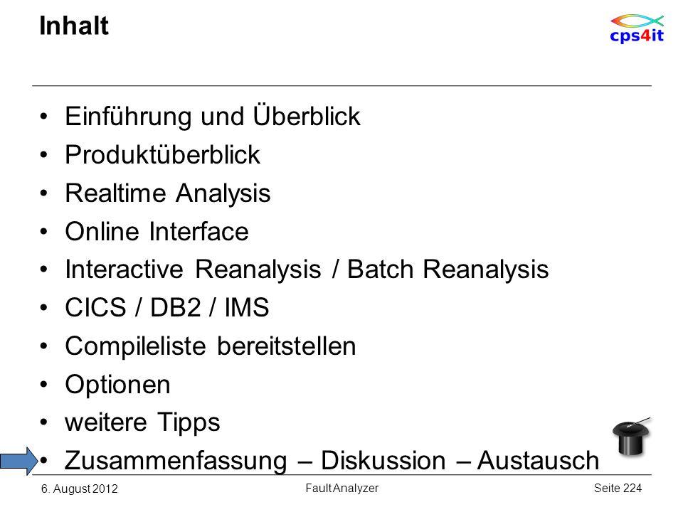 Inhalt Einführung und Überblick Produktüberblick Realtime Analysis Online Interface Interactive Reanalysis / Batch Reanalysis CICS / DB2 / IMS Compile