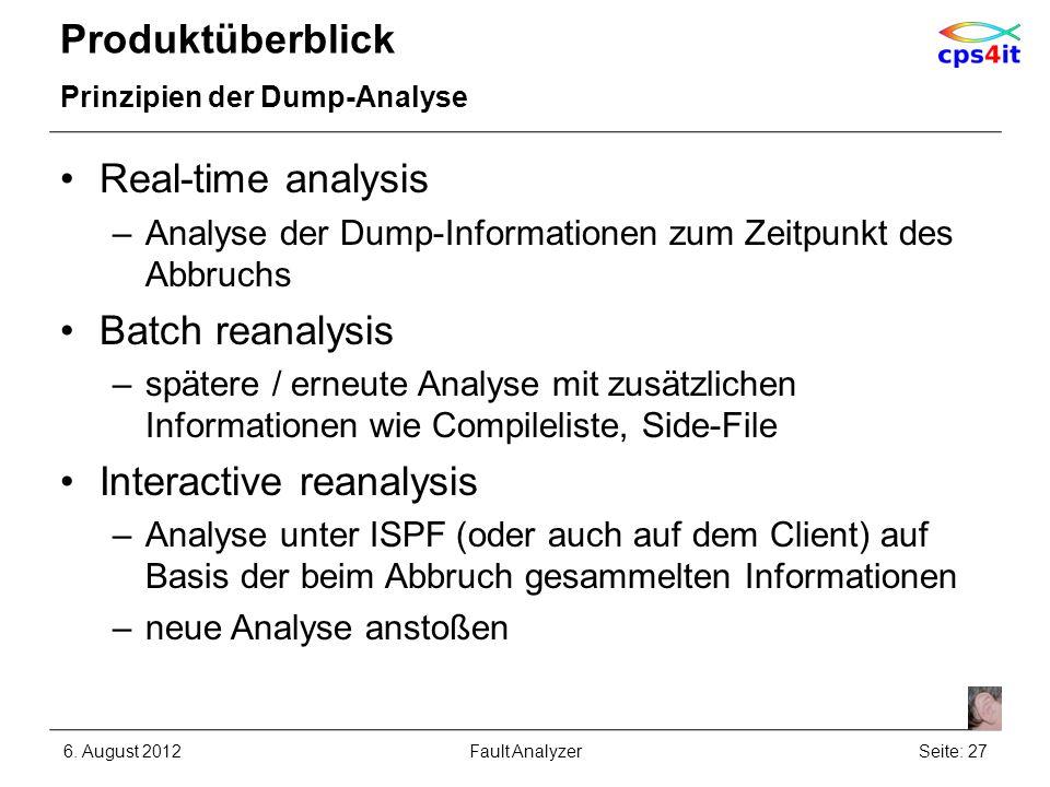 Produktüberblick Prinzipien der Dump-Analyse Real-time analysis –Analyse der Dump-Informationen zum Zeitpunkt des Abbruchs Batch reanalysis –spätere /