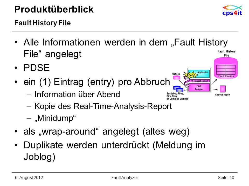 Produktüberblick Fault History File Alle Informationen werden in dem Fault History File angelegt PDSE ein (1) Eintrag (entry) pro Abbruch –Information